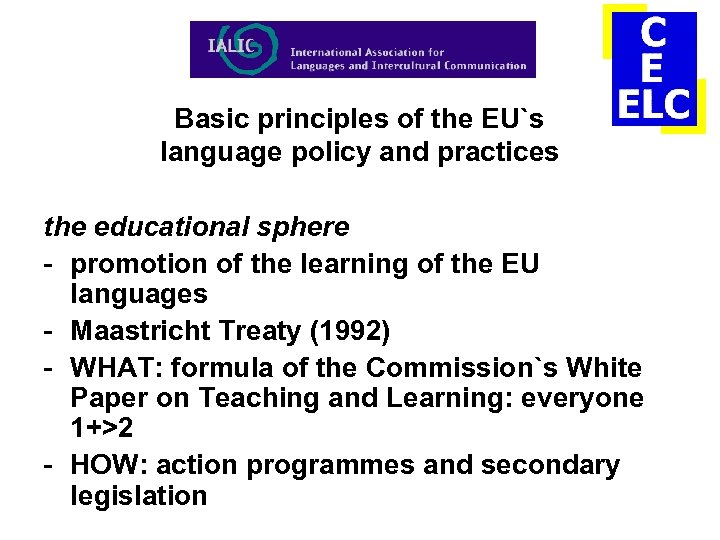 Basic principles of the EU`s language policy and practices the educational sphere - promotion