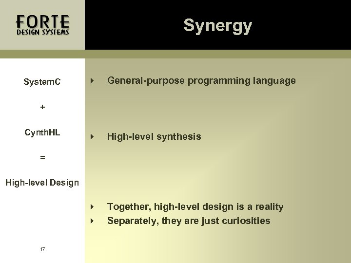 Synergy 4 General-purpose programming language 4 High-level synthesis 4 4 System. C Together, high-level