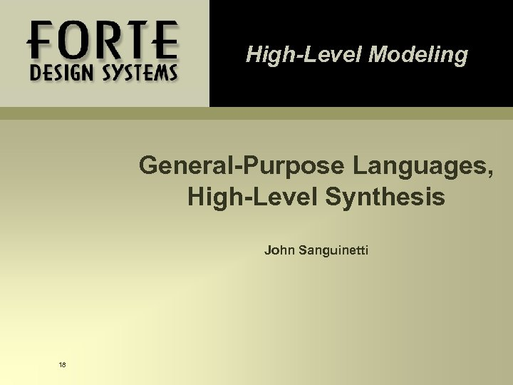 High-Level Modeling General-Purpose Languages, High-Level Synthesis John Sanguinetti 18