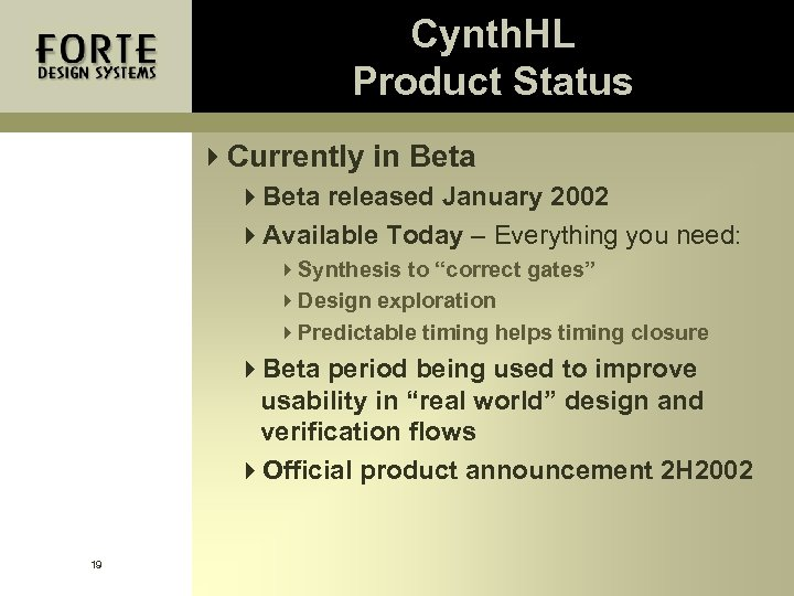 Cynth. HL Product Status 4 Currently in Beta 4 Beta released January 2002 4