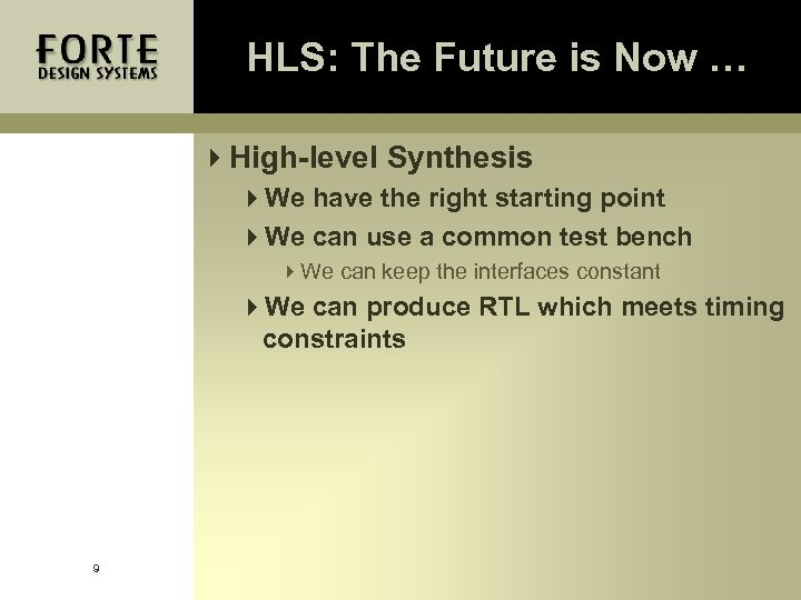 HLS: The Future is Now … 4 High-level Synthesis 4 We have the right