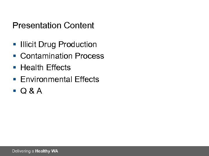 Presentation Content § § § Illicit Drug Production Contamination Process Health Effects Environmental Effects