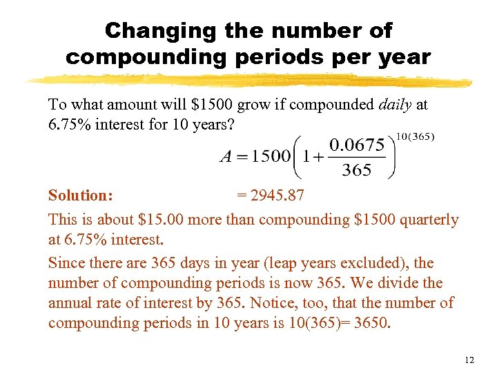 Changing the number of compounding periods per year To what amount will $1500 grow