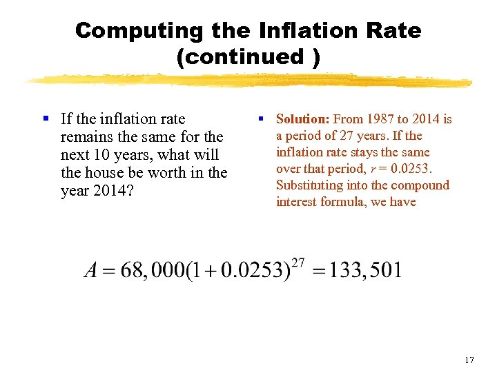 Computing the Inflation Rate (continued ) § If the inflation rate remains the same