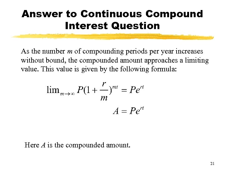 Answer to Continuous Compound Interest Question As the number m of compounding periods per