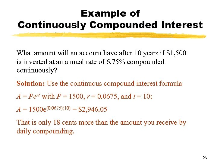 Example of Continuously Compounded Interest What amount will an account have after 10 years