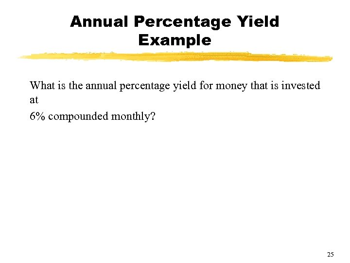 Annual Percentage Yield Example What is the annual percentage yield for money that is