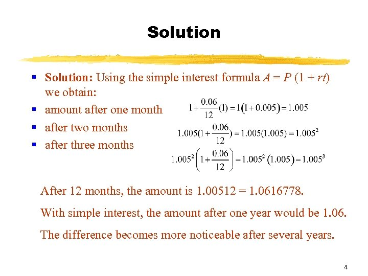 Solution § Solution: Using the simple interest formula A = P (1 + rt)