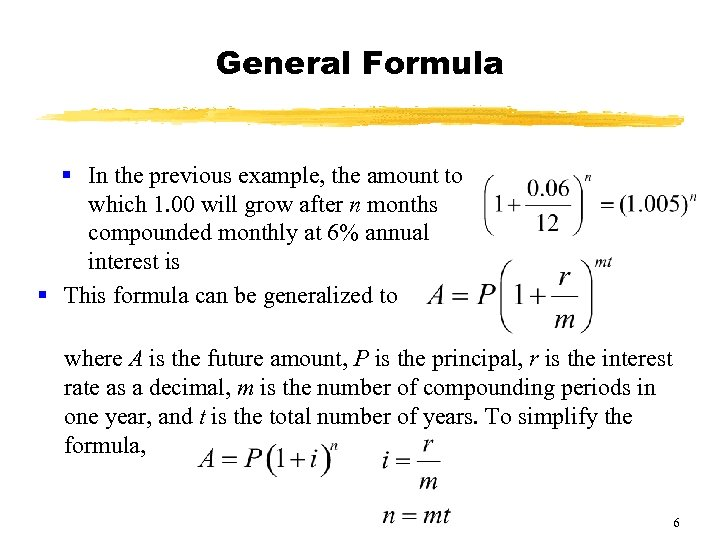 General Formula § In the previous example, the amount to which 1. 00 will