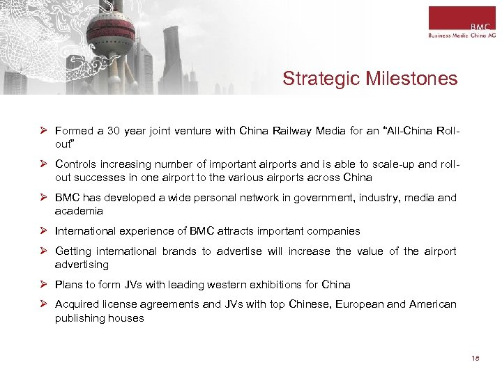 Strategic Milestones Ø Formed a 30 year joint venture with China Railway Media for