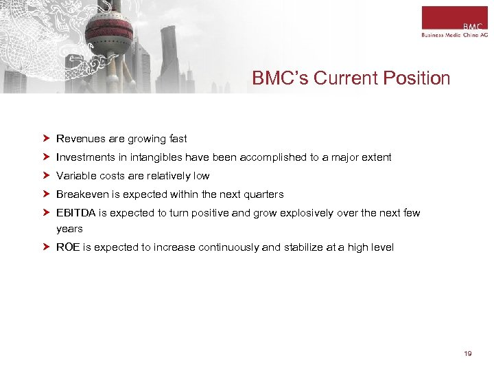 BMC's Current Position Revenues are growing fast Investments in intangibles have been accomplished to