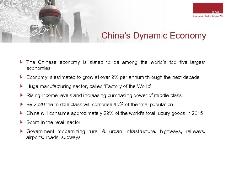 China's Dynamic Economy Ø The Chinese economy is slated to be among the world's