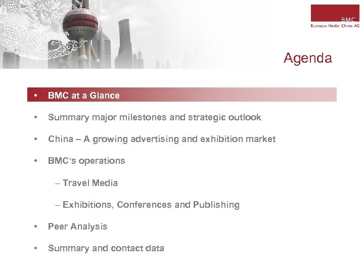 Agenda • BMC at a Glance • Summary major milestones and strategic outlook •