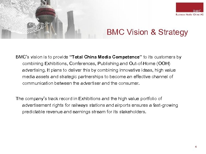 """BMC Vision & Strategy BMC's vision is to provide """"Total China Media Competence"""" to"""