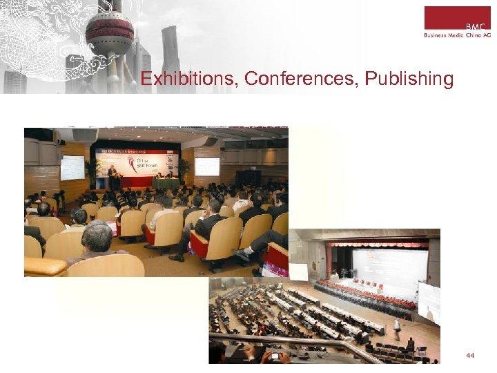 Exhibitions, Conferences, Publishing 44