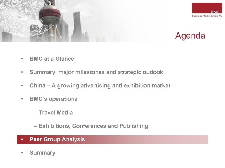 Agenda • BMC at a Glance • Summary, major milestones and strategic outlook •