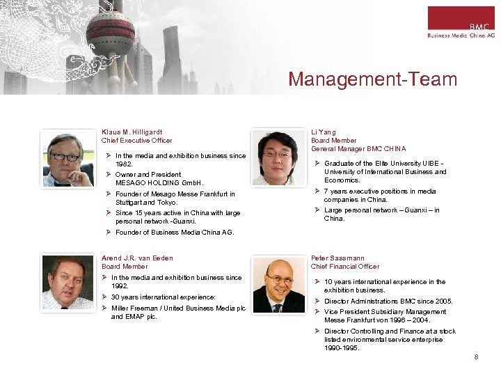 Management-Team Klaus M. Hilligardt Chief Executive Officer Ø In the media and exhibition business