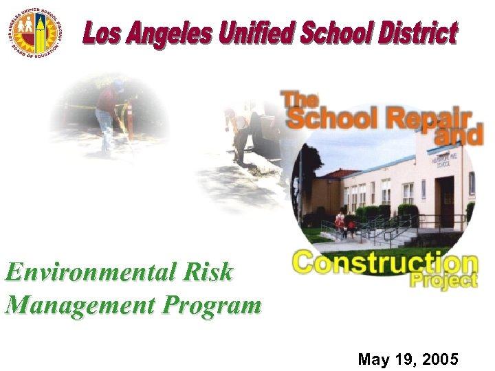 Environmental Risk Management Program May 19, 2005