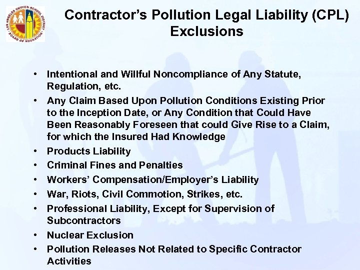Contractor's Pollution Legal Liability (CPL) Exclusions • Intentional and Willful Noncompliance of Any Statute,