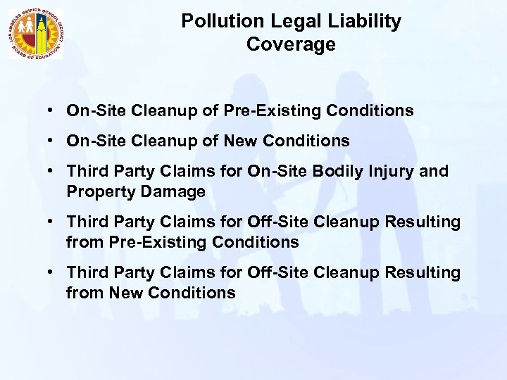 Pollution Legal Liability Coverage • On-Site Cleanup of Pre-Existing Conditions • On-Site Cleanup of