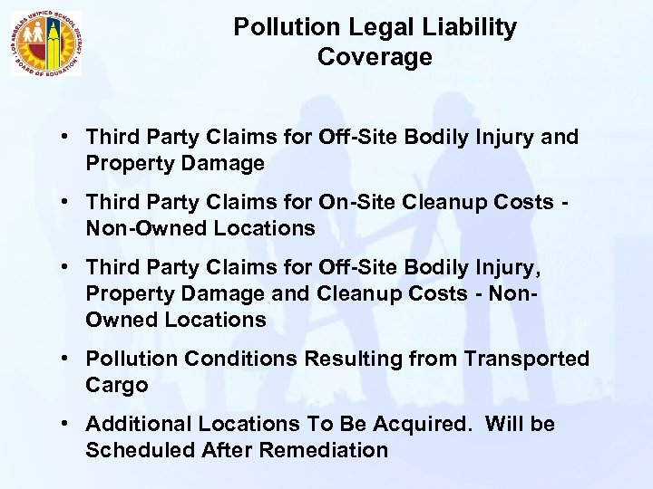 Pollution Legal Liability Coverage • Third Party Claims for Off-Site Bodily Injury and Property