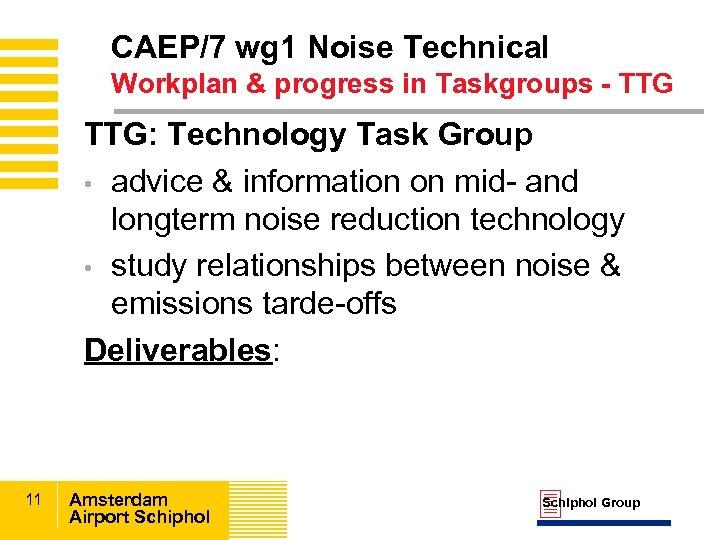 CAEP/7 wg 1 Noise Technical Workplan & progress in Taskgroups - TTG: Technology Task