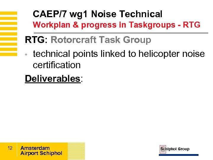 CAEP/7 wg 1 Noise Technical Workplan & progress in Taskgroups - RTG: Rotorcraft Task
