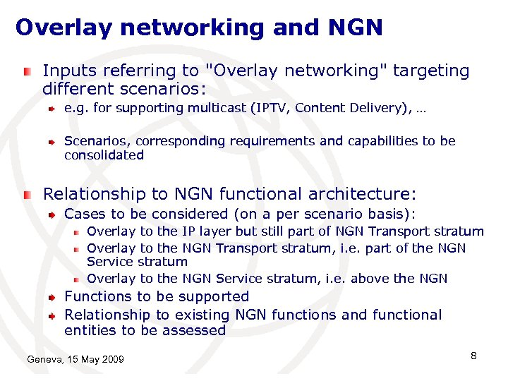 Overlay networking and NGN Inputs referring to