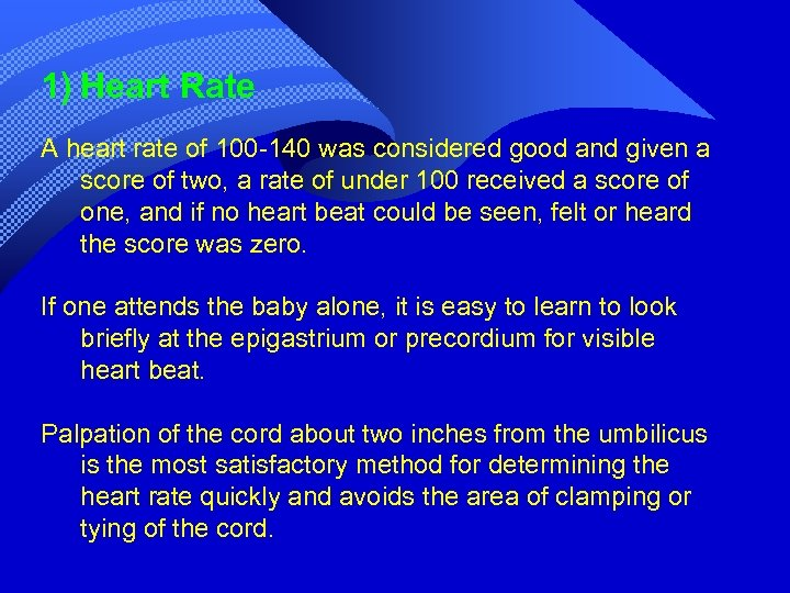 1) Heart Rate A heart rate of 100 -140 was considered good and given