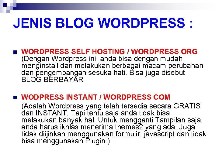 JENIS BLOG WORDPRESS : n WORDPRESS SELF HOSTING / WORDPRESS ORG (Dengan Wordpress ini,