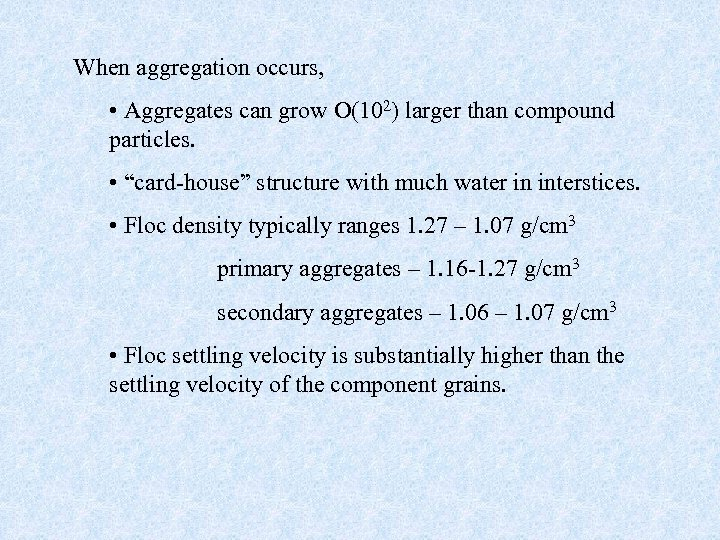"When aggregation occurs, • Aggregates can grow O(102) larger than compound particles. • ""card-house"""