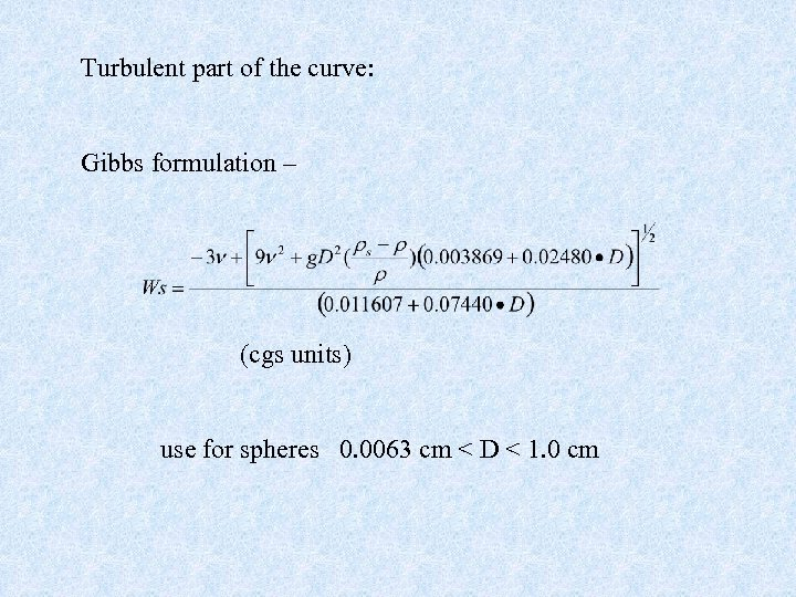 Turbulent part of the curve: Gibbs formulation – (cgs units) use for spheres 0.