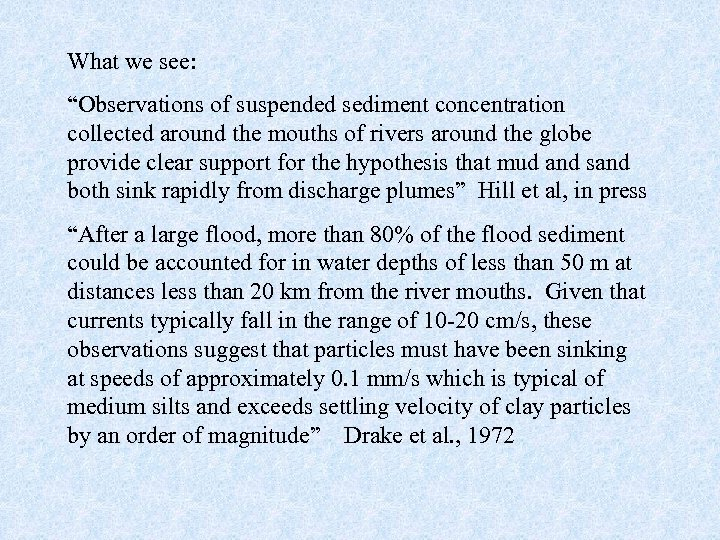 "What we see: ""Observations of suspended sediment concentration collected around the mouths of rivers"