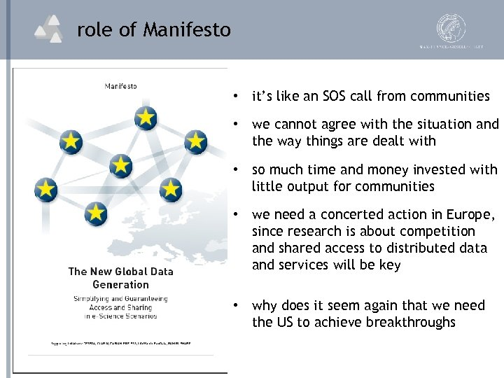 role of Manifesto • it's like an SOS call from communities • we cannot