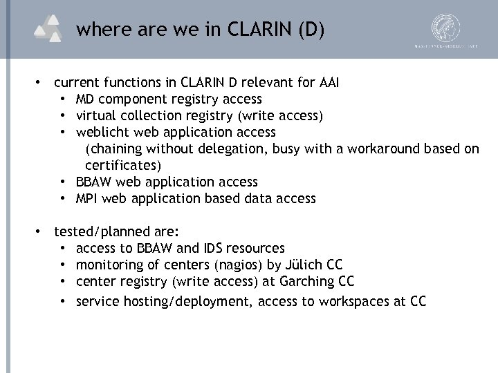 where are we in CLARIN (D) • current functions in CLARIN D relevant for