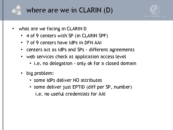where are we in CLARIN (D) • what are we facing in CLARIN D
