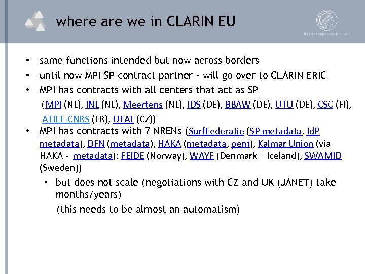 where are we in CLARIN EU • same functions intended but now across borders