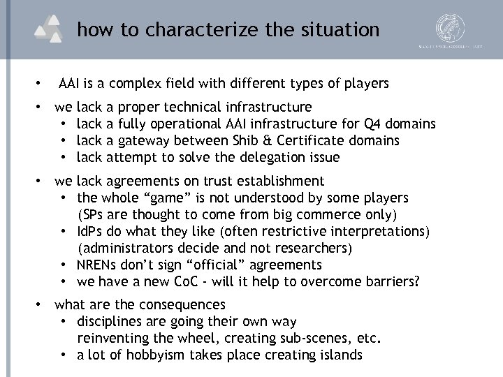 how to characterize the situation • AAI is a complex field with different types