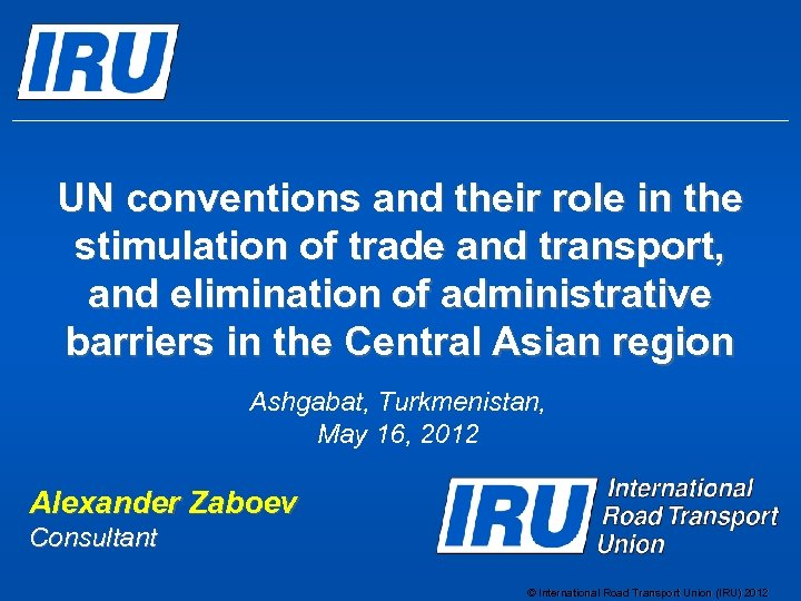UN conventions and their role in the stimulation of trade and transport, and elimination