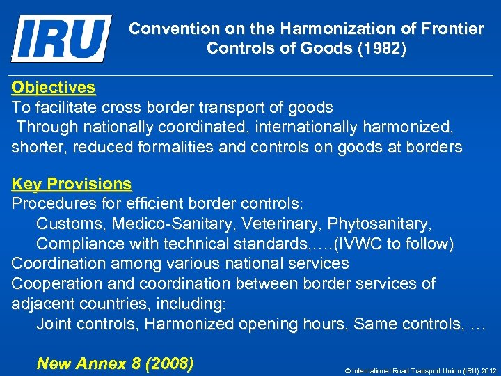 Convention on the Harmonization of Frontier Controls of Goods (1982) Objectives To facilitate cross
