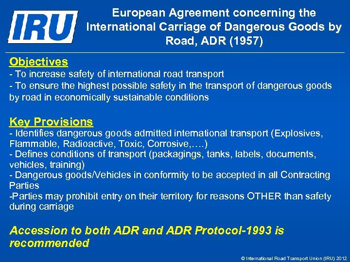 European Agreement concerning the International Carriage of Dangerous Goods by Road, ADR (1957) Objectives
