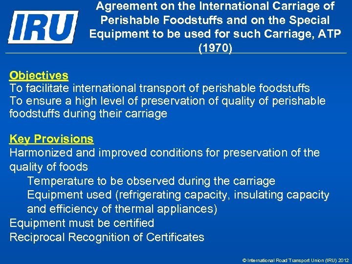 Agreement on the International Carriage of Perishable Foodstuffs and on the Special Equipment to