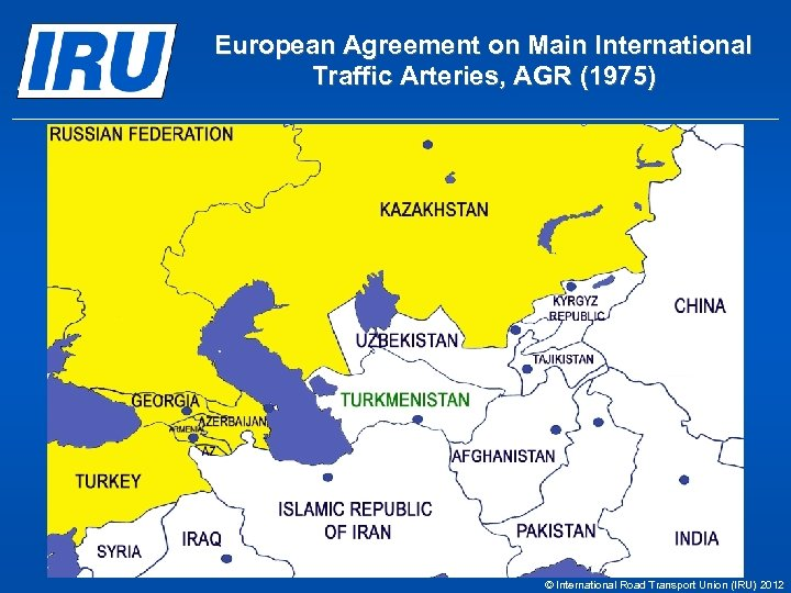 European Agreement on Main International Traffic Arteries, AGR (1975) © International Road Transport Union