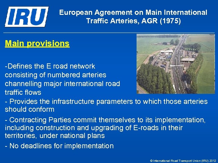 European Agreement on Main International Traffic Arteries, AGR (1975) Main provisions -Defines the E