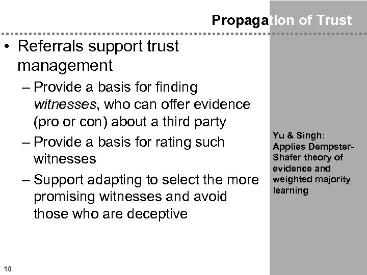 Propagation of Trust • Referrals support trust management – Provide a basis for finding