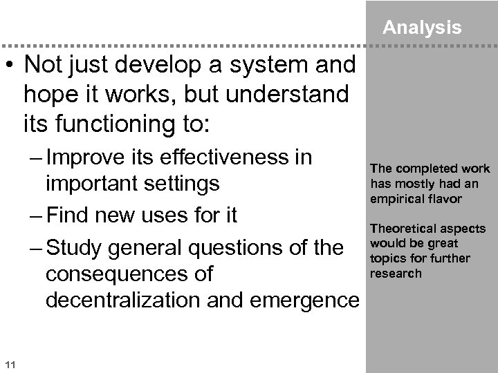 Analysis • Not just develop a system and hope it works, but understand its