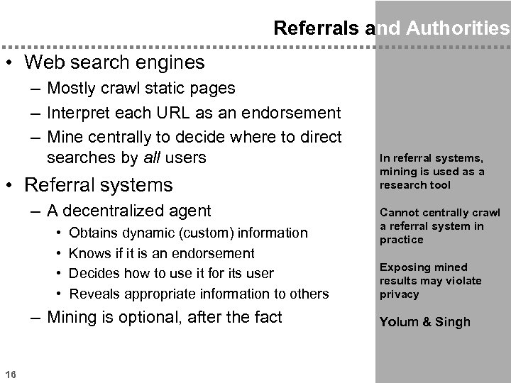 Referrals and Authorities • Web search engines – Mostly crawl static pages – Interpret