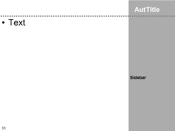 Aut. Title • Text Sidebar 33