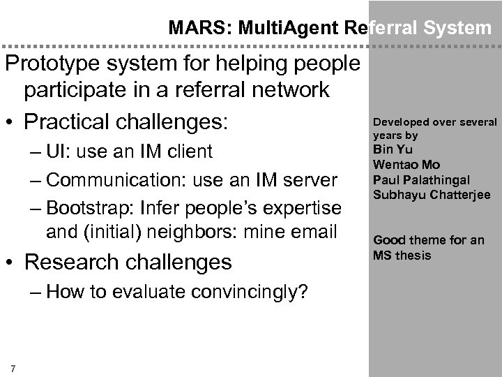 MARS: Multi. Agent Referral System Prototype system for helping people participate in a referral