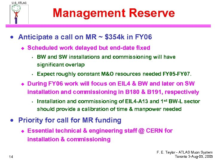 Management Reserve · Anticipate a call on MR ~ $354 k in FY 06